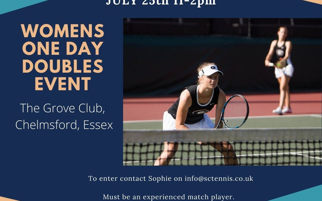 Womens' One Day Doubles Events – 25 July The Grove Club Chelmsford